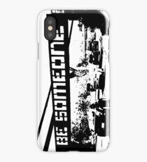 Be Someone - Houston iPhone Case/Skin