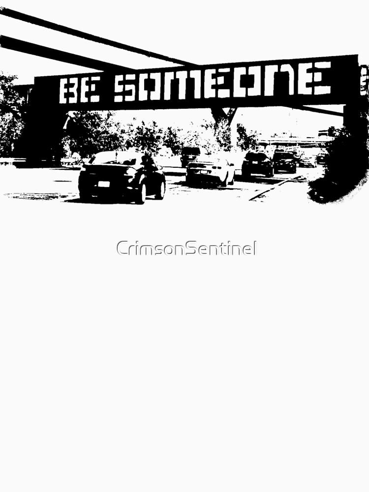 Be Someone - Houston by CrimsonSentinel