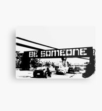 Be Someone - Houston Metal Print
