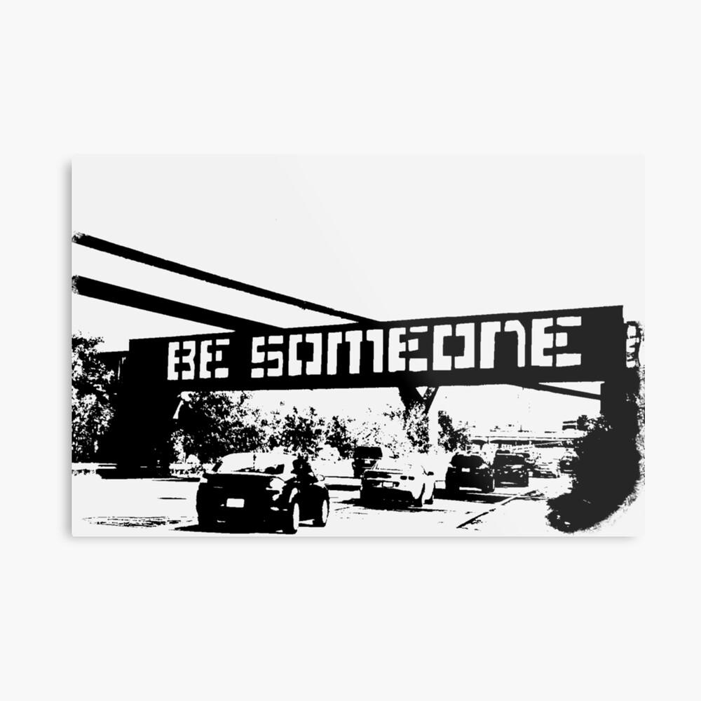 Be Someone - Houston Metal Print