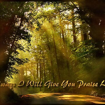 Always I Will Give You Praise Lord A Collaboration Bamagirl38 & Madman4 by bamagirl38