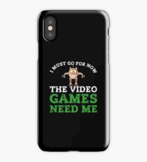 The Video Games Need Me Funny Cat Robot  iPhone Case/Skin