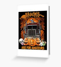 Halloween Costumes Brooms Are For Amateurs Trucker Design Greeting Card