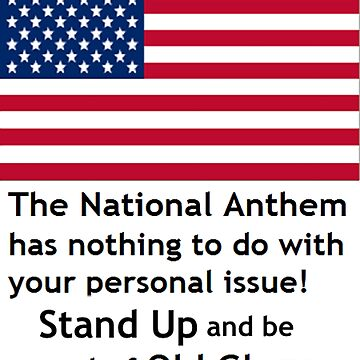 The National Anthem - Old Glory l Redbubble by Rule