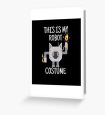 Engineer I Build Robots Science Scientist Robot Costume Greeting Card