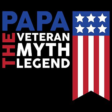 Veterans Day Design Papa The Veteran The Myth The Legend    by artbyanave