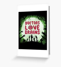 Doctors Love Brains Scary Halloween Zombie Lover Greeting Card