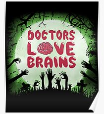Doctors Love Brains Scary Halloween Zombie Lover Poster