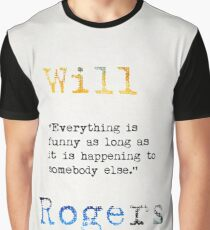 Will Rogers quote Graphic T-Shirt