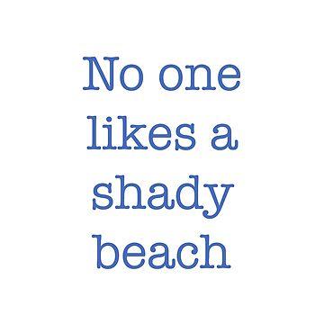 No one likes a shady beach by Adrock318