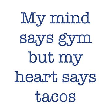 My heart says TACOS!!!! by Adrock318