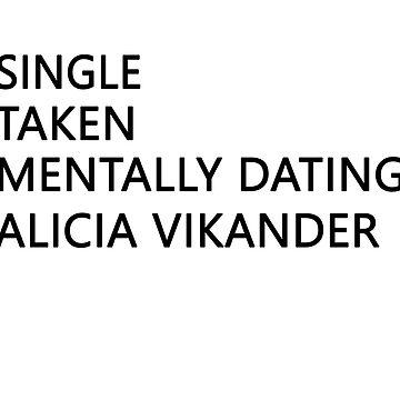 Mentally dating - Alicia Vikander by FriedCookie