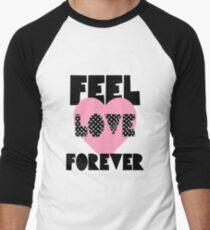 Feel Love Forever. T-Shirt