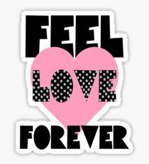 Feel Love Forever. Sticker