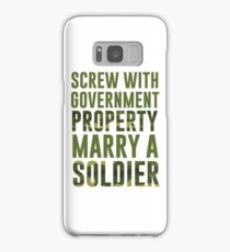 Screw With Government Marry A Soldier Samsung Galaxy Case/Skin