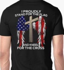 I PROUDLY STAND FOR THE FLAG KNEEL FOR THE CROSS AMERICAN VETERAN DAY T SHIRTS T-Shirt