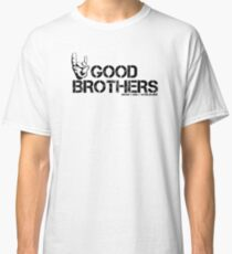 Good Brothers  Classic T-Shirt