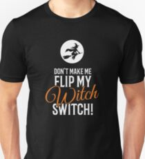 Don't Make Me Flip My Witch Switch Halloween T-Shirt