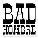 Bad Hombre (Black Print) by Robert Partridge