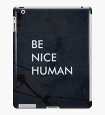 Be Nice Human - On Spooky Black Background iPad Case/Skin