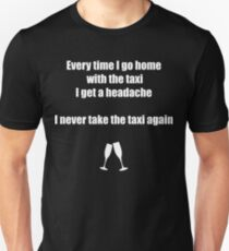 Never again a taxi for me T-Shirt
