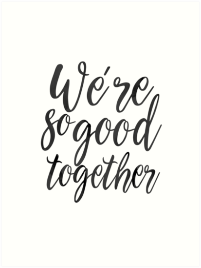 Love Gift Idea We Re So Good Together Calligraphy Quote Love Quote