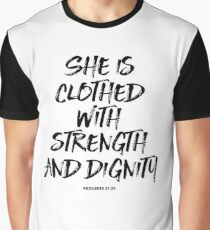 She Is Clothed With Strength And Dignity - Christian Quote Graphic T-Shirt