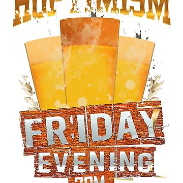 Hoptimism - Friday Evening 7pm - Funny Beer Tee by sedderzz
