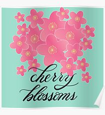 Handlettered Calligraphy Cherry Blossoms with Flowers Poster