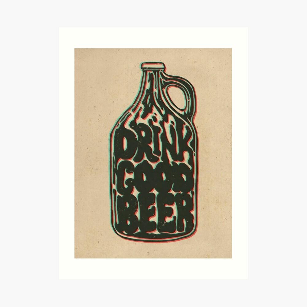 Trink gutes Bier Kunstdruck