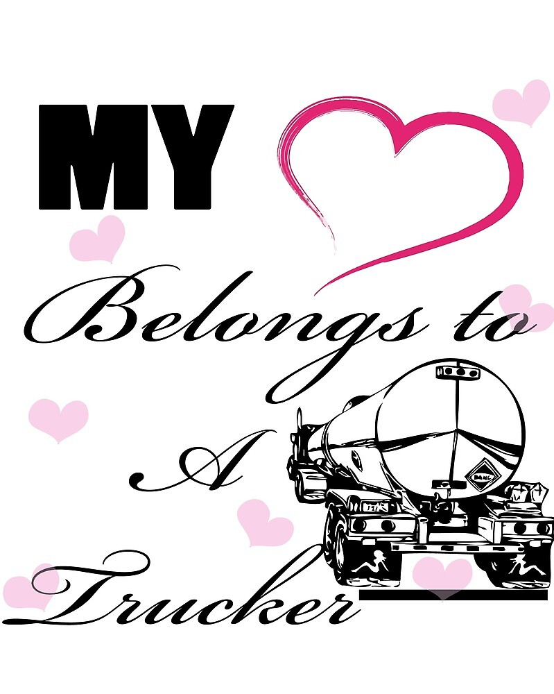 MY HEART BELONGS TO A TRUCKER by VividAudacity
