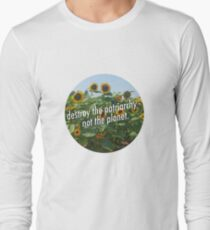 Destroy the Patriarchy, Not the Planet! T-Shirt