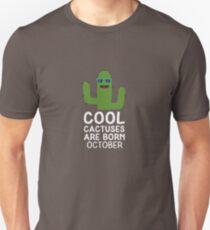 Cool Cactuses born in OCTOBER R92p4 Unisex T-Shirt