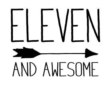 Eleven And Awesome 11th Birthday Gift T-Shirt (Light) by HAVOUS