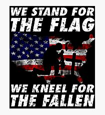 WE STAND FOR THE FLAG WE KNEEL FOR THE FALLEN VETERANS DAY GIFT T SHIRTS Photographic Print