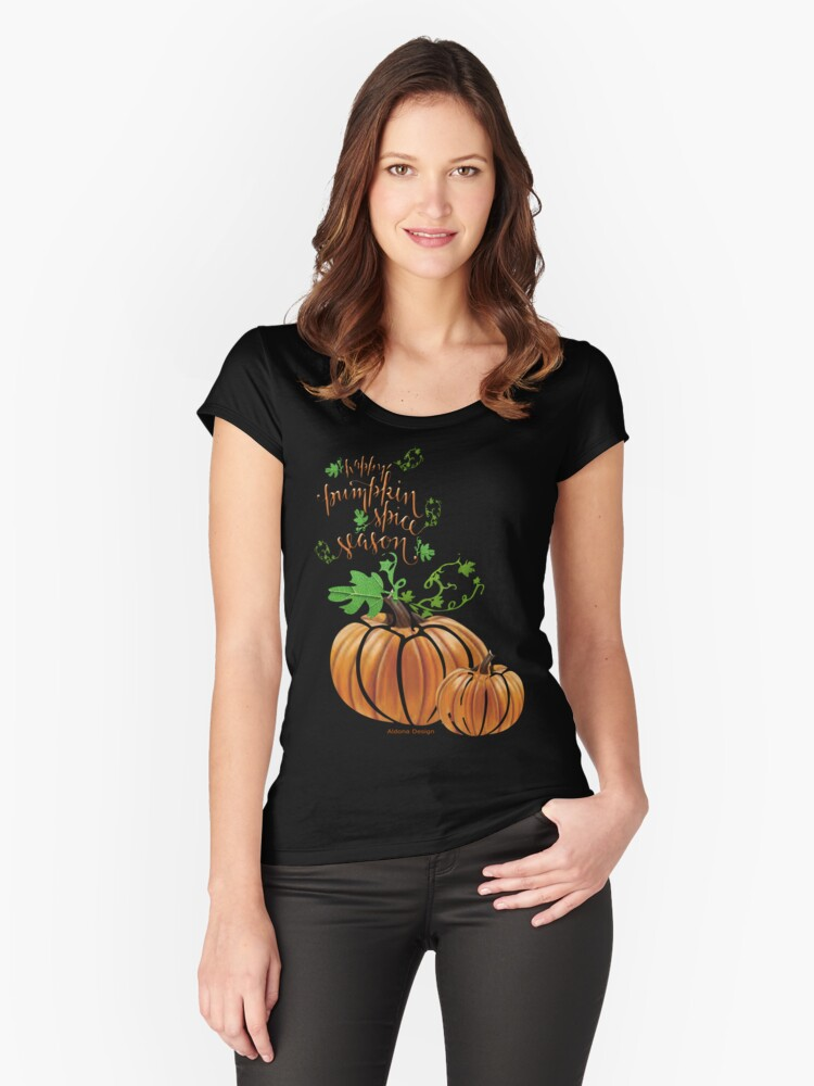 Pumpkin Spice & Happy Thanksgiving (3993 Views) Women's Fitted Scoop T-Shirt Front