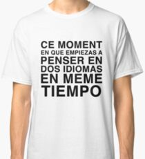 Thinking in French and Spanish | Bilingual Humour Classic T-Shirt