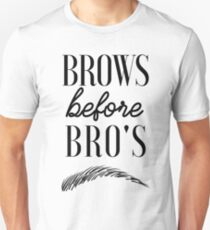 Brows before Bro's T-Shirt