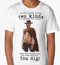 You dig! Long T-Shirt