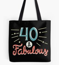 Forty and Fabulous Tote Bag