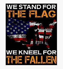 WE STAND FOR THE FLAG WE KNEEL FOR THE FALLEN VETERANS DAY T SHIRTS Photographic Print