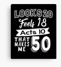 Funny 50th Birthday Slogan 50 Yr Old Humorous Gift Canvas Print