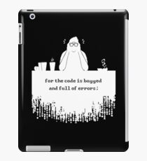 For the code is bugged and full of errors (white) iPad Case/Skin