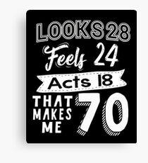Funny 70th Birthday Slogan 70 Yr Old Humorous Gift Canvas Print