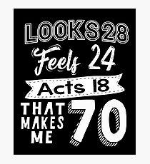 Funny 70th Birthday Slogan 70 Yr Old Humorous Gift Photographic Print