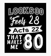 Funny 80th Birthday Slogan Eighty Yr Old Humorous Photographic Print