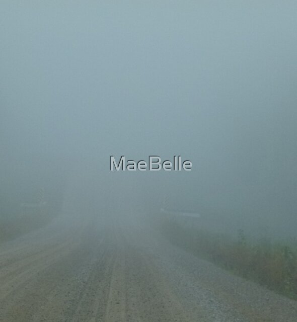 Driving Into The Fog in Sept 2014 by MaeBelle