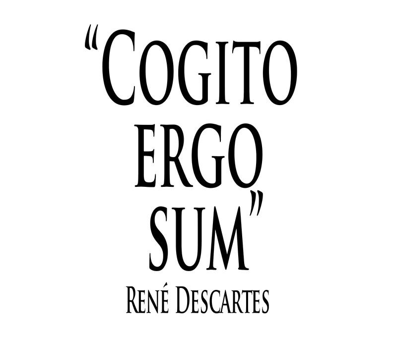 Rene Descartes Cogito Ergo Sum