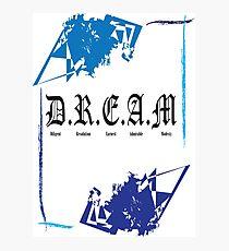 D.R.E.A.M Photographic Print