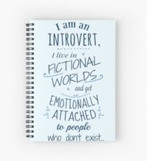 introvert, fictional worlds, fictional characters Spiral Notebook